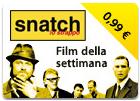 Film della Settimana - Snatch - Lo Strappo