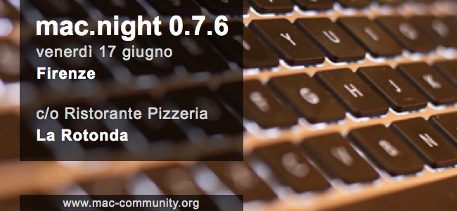 mac.night 0.7.6 - La mac-community fiorentina e toscana si ritrova a Firenze