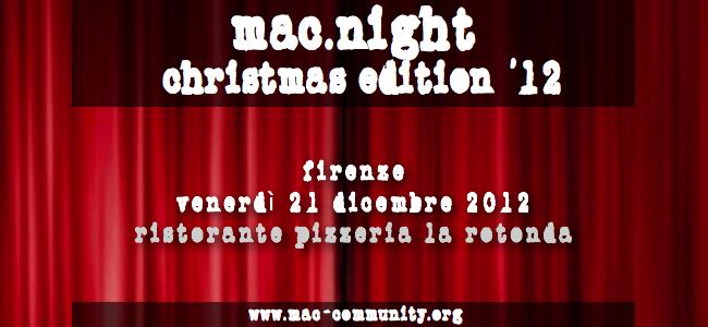 Mac.night Christmas edition '12 - Venerdì 21 dicembre 2012 - La Rotonda - Firenze