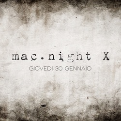 mac.night X - 10 anni di mac.night e di mac-community toscana