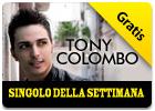 iTunes Store - Singolo della Settimana - Tony Colombo