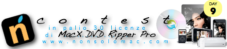 Contest - MacX DVD Ripper Pro - Giveaway - 14 licenze in palio oggi !