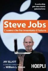 Steve Jobs - L'uomo che ha inventato il futuro - Biografia