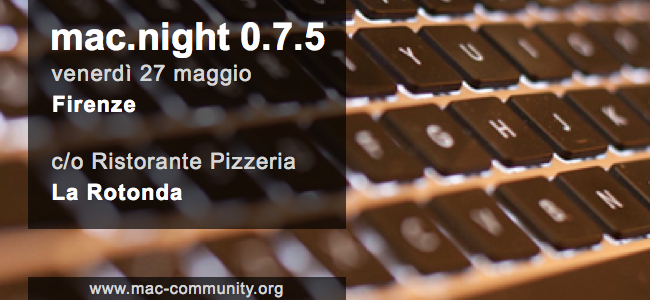 mac.night 0.7.5 - Pizzata di maggio della mac-community toscana - Firenze