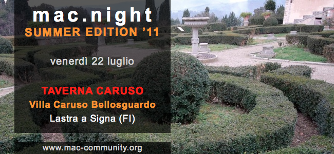 mac.night summer edition '11 - Villa Caruso Bellosguardo - Lastra a Signa - Firenze - Evento - Mac-community