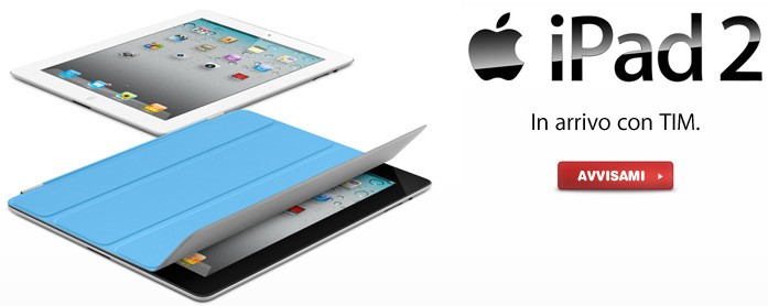 iPad 2 in arrivo con Tim