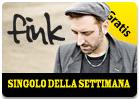 iTunes Store - Singolo della Settimana - Fink - Gratis - Free