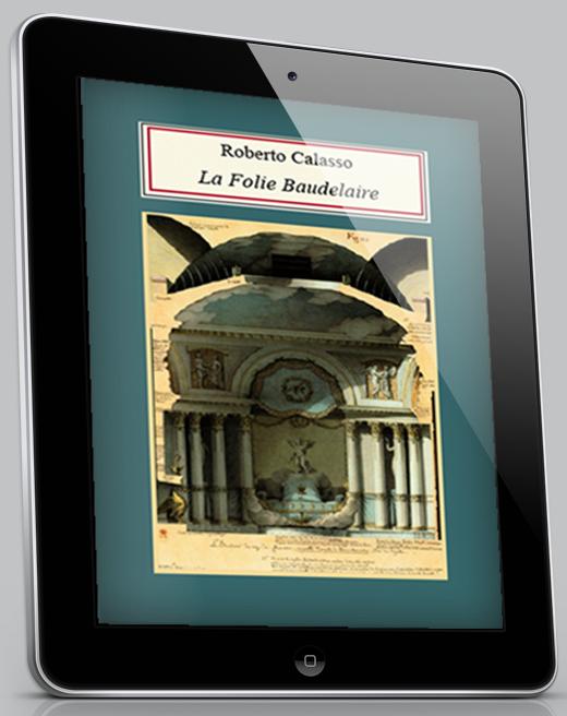 La Folie Baudelaire - Roberto Calasso - eBook per iOS e Android