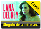 iTunes Store - Singolo della Settimana - Lana Del Rey - Off to the Races - Gratis - Free - Download