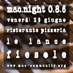 Mac.night 0.8.6 - Venerdì 26 giugno 2012 - Ristorante Pizzeria Le Lance, Fiesole