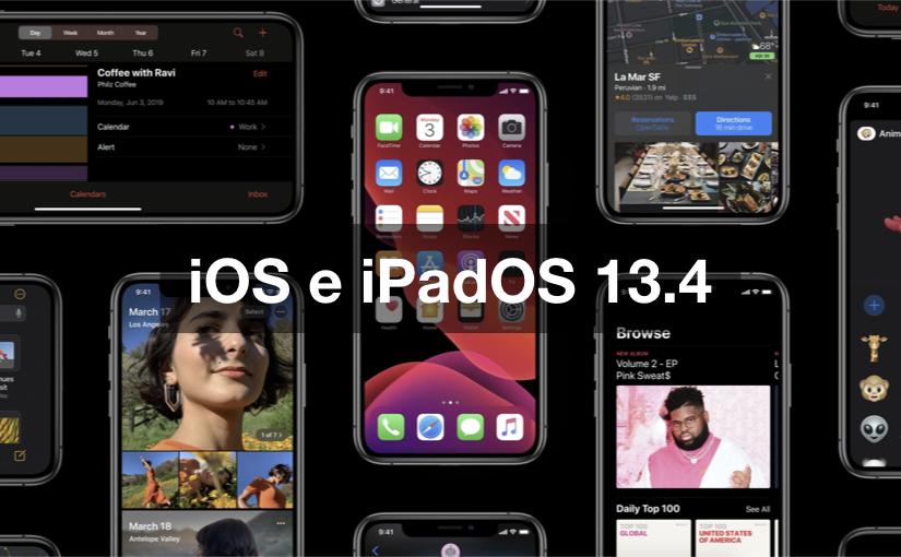Apple ha rilasciato iOS e iPad OS 13.4