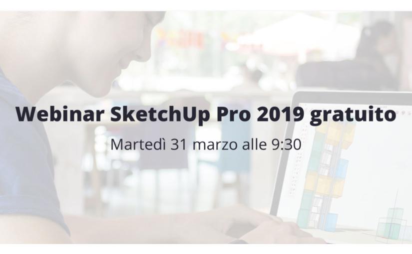 Webinar gratuito su SketchUp Pro 2019