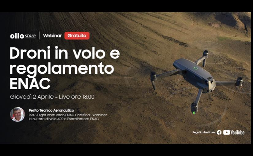 I droni ed il regolamento Enac, webinar live gratuito