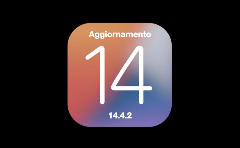 Aggiornamento iOS e iPadOS 14.4.2