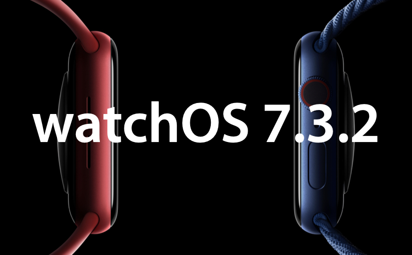 Apple ha rilasciato watchOS 7.3.2